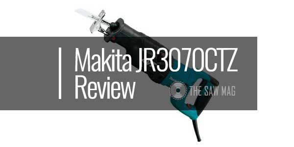 Makita-JR3070CTZ-Review-featured